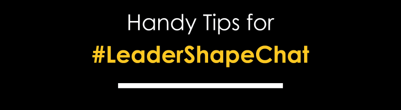 A list of tips for #LeaderShapeChat